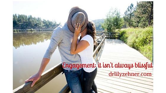 Engagement- it isn't always blissful